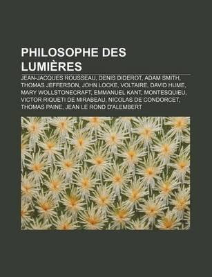 Philosophe Des Lumieres - Jean-Jacques Rousseau, Denis Diderot, Adam Smith, Thomas Jefferson, John Locke, Voltaire, David Hume...