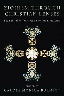 Zionism through Christian Lenses (Paperback): Carole Monica Burnett
