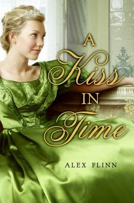A Kiss in Time (Electronic book text): Alex Flinn