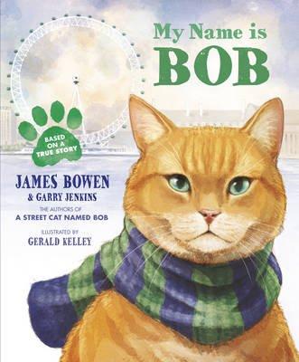 My Name is Bob (Paperback): James Bowen