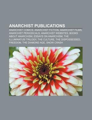 Anarchist Publications - Anarchist Comics, Anarchist Fiction, Anarchist Films, Anarchist Periodicals, Anarchist Websites, Books...