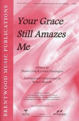 Your Grace Still Amazes Me: Satb: Octavo (Loose-leaf): Russell Mauldin