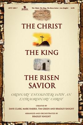 Various Artists - The Christ, the King, the Risen Savior: Satb (CD): Dave Clark, Mark Harris, Tim Green