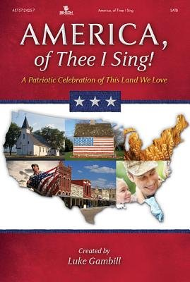 America, of Thee I Sing!: A Patriotic Celebration of This Land We Love (DVD): Luke Gambill