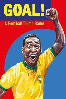Goal! - A Football Trump Game (Cards): Illustrations By Holly Ex
