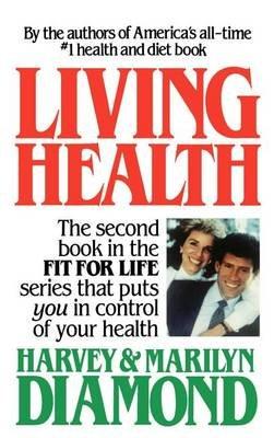 Living Health (Hardcover): Harvey Diamond, Harvey