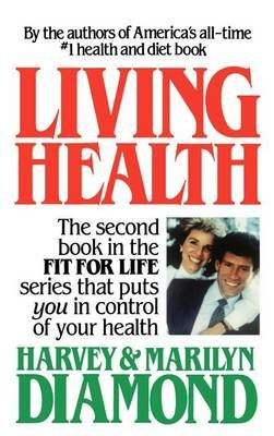 Living Health (Hardcover): Harvey Diamond, Harvey