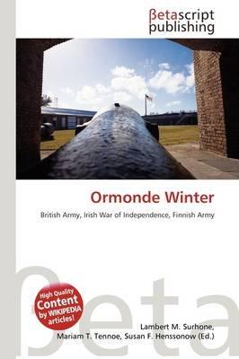 Ormonde Winter (Paperback): Lambert M. Surhone, Mariam T. Tennoe, Susan F. Henssonow