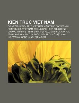 KI N Truc VI T Nam - Cong Trinh KI N Truc VI T Nam, KI N Truc C VI T Nam, KI N Truc S VI T Nam, Phong Cach KI N Truc Ong D Ng,...