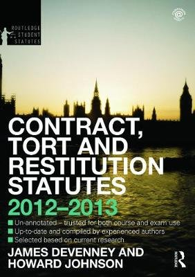 Contract, Tort and Restitution Statutes 2012-2013 (Paperback, 4th Revised edition): James Devenney, Howard Johnson