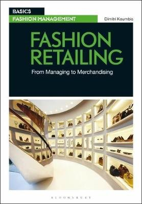 Fashion Retailing - From Managing to Merchandising (Paperback): Dimitri Koumbis