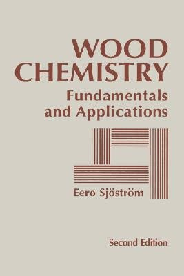 Wood Chemistry - Fundamentals and Applications (Hardcover, 2nd edition): Eero Sjostrom