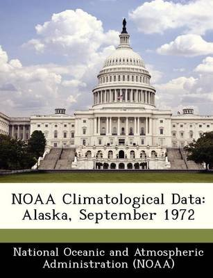 Noaa Climatological Data - Alaska, September 1972 (Paperback):