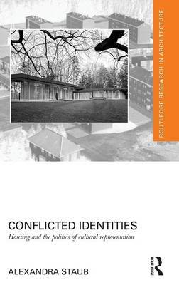 Conflicted Identities - Housing and the Politics of Cultural Representation (Hardcover): Alexandra Staub