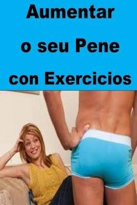 Aumentar O Seu Pene Con Exercicios (Gallegan, Paperback): Katherine Manstha