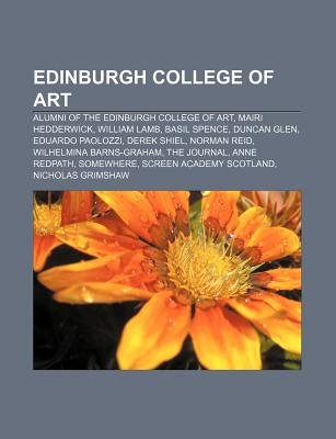 Edinburgh College of Art - Alumni of the Edinburgh College of Art, Mairi Hedderwick, William Lamb, Basil Spence, Duncan Glen,...