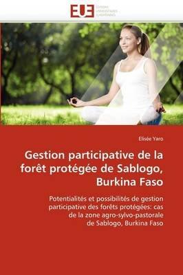 Gestion Participative de La Foret Protegee de Sablogo, Burkina Faso (French, Paperback): Yaro-E