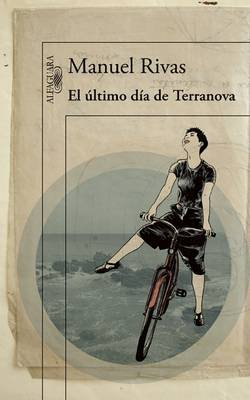 El Ultimo Dia de Terranova / The Last Day of Terranova (Spanish, Paperback): Manuel Rivas