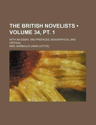 The British Novelists (Volume 34, PT. 1); With an Essay, and Prefaces, Biographical and Critical (Paperback): Anna Letitia...