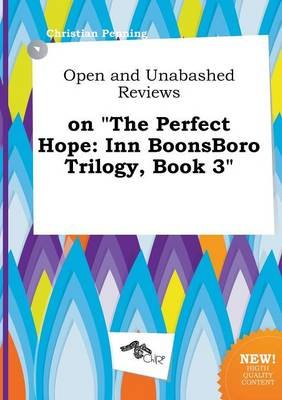 Open and Unabashed Reviews on the Perfect Hope - Inn Boonsboro Trilogy, Book 3 (Paperback): Christian Penning
