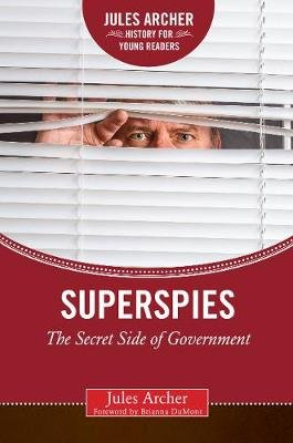 Superspies - The Secret Side of Government (Hardcover): Jules Archer