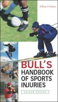 Bull's Handbook of Sports Injuries (Paperback, 2nd Revised edition): William O. Roberts