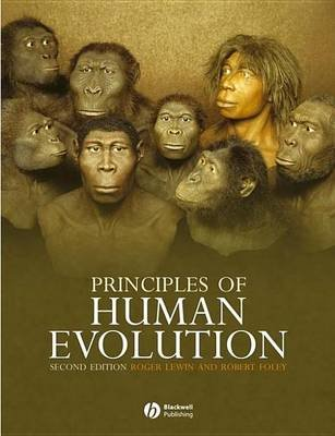 Principles of Human Evolution (Electronic book text, 2nd): Robert Foley, Roger Lewin