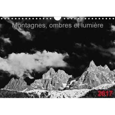 Montagnes, Ombres Et Lumiere 2017 - Images De Montagnes En Noir Et Blanc (French, Calendar, 2nd edition): Laurent Saleh
