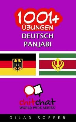 1001+ Ubungen Deutsch - Panjabi (German, Paperback): Gilad Soffer