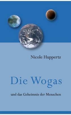 Die Wogas (German, Paperback): Nicole Huppertz
