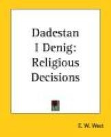 Dadestan I Denig - Religious Decisions: E.W. West
