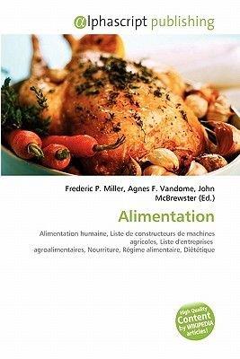 Alimentation (French, Paperback): Frederic P. Miller, Agnes F. Vandome, John McBrewster