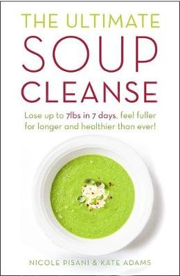The Ultimate Soup Cleanse - The Delicious and Filling Detox Cleanse from the Authors of Magic Soup ( picture