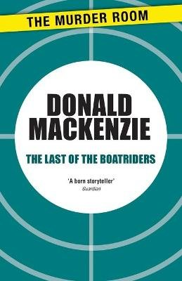 The Last of the Boatriders (Paperback): Donald Mackenzie