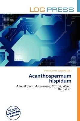 Acanthospermum Hispidum (Paperback): Terrence James Victorino