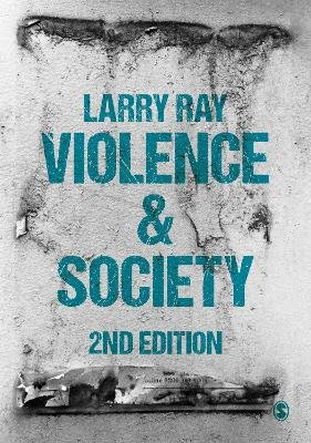 Violence and Society (Paperback, 2nd Revised edition): Larry Ray