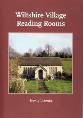 Wiltshire Village Reading Rooms (Paperback): Ivor Slocombe
