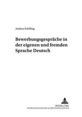 Bewerbungsgespraeche in Der Eigenen Und Fremden Sprache Deutsch - Empirische Analysen (German, Paperback): Andrea Schilling
