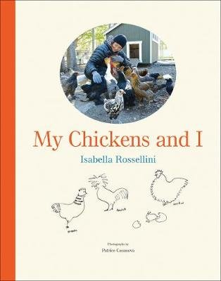 My Chickens and I (Hardcover): Isabella Rossellini