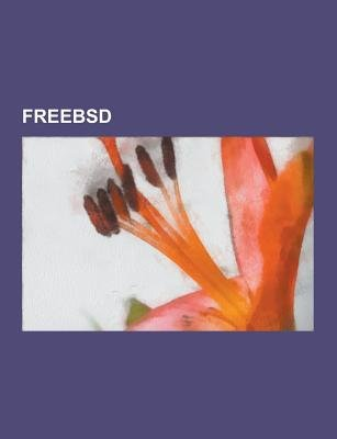 Freebsd - Freebsd Documentation License, Freebsd Jail, PC-BSD, Freenas, Common Address Redundancy Protocol, Desktopbsd, Freebsd...