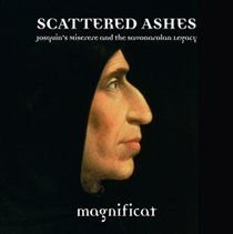 Various Artists - Scattered Ashes (Josquin's Miserere and the Savonarolan Legacy) (CD): Magnificat, Josquin Des Prez,...