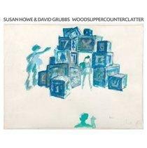 Susan Howe & David Grubbs - WOODSLIPPERCOUNTERCLATTER (Vinyl record): Susan Howe & David Grubbs