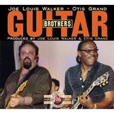 Joe Louis Walker & Otis Grand - Guitar Brothers (CD): Joe Louis Walker & Otis Grand
