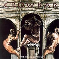Crowbar - Time Heals Nothing (CD): Crowbar
