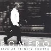 Romero - Live at Trinity Church: Romero