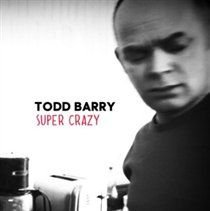Todd Barry - Super Crazy (CD): Todd Barry