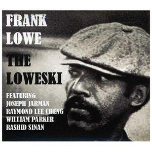 Loweski (CD): Frank Lowe