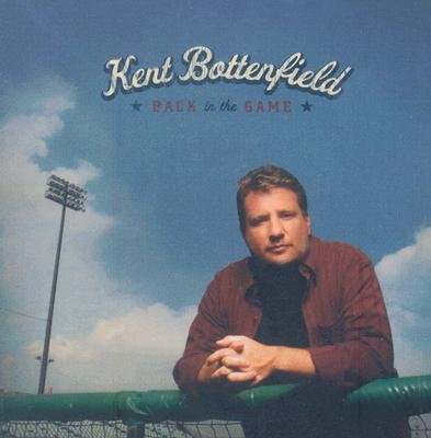 Kent Bottenfield - Back in the Game (CD): Kent Bottenfield