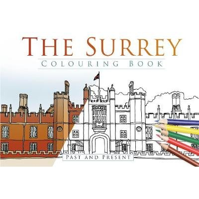 The Surrey Colouring Book: Past & Present (Paperback): The History Press