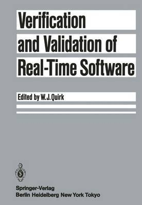 Verification and Validation of Real-Time Software (Hardcover): William J. Quirk